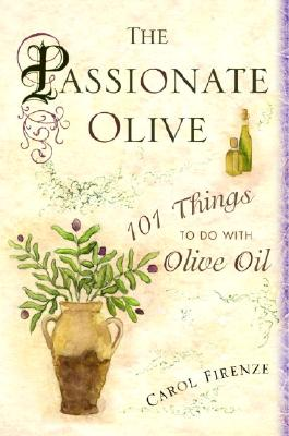 The Passionate Olive By Firenze, Carol