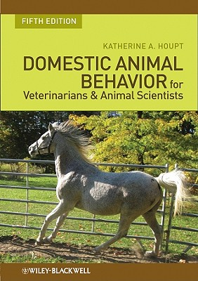 Domestic Animal Behavior for Veterinarians and Animal Scientists By Houpt, Katherine Albro
